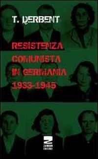 Resistenza comunista in Germania 1933-1945.