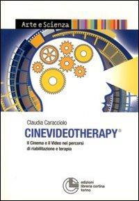 Cinevideotherapy. Il cinema e il video nei percorsi di riabilitazione e terapia.