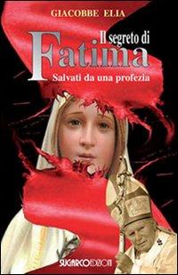 Il segreto di Fatima. Salvati da una profezia.