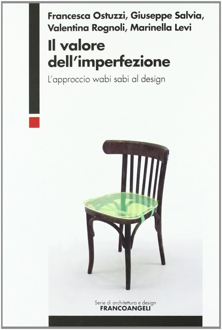 Il valore dell'imperfezione. L'approccio wabi sabi al design.