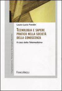 Tecnologia e sapere pratico nella società della conoscenza. Il caso della telemedicina.