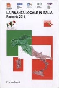 La finanza locale in Italia. Rapporto 2010.