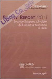 Beauty report 2011. Secondo rapporto sul valore dell'industria cosmetica in Italia.