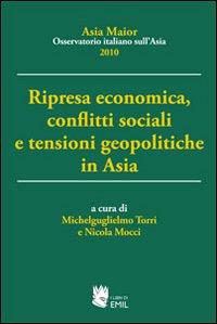 Ripresa economica, conflitti sociali e tensioni geopolitiche in Asia