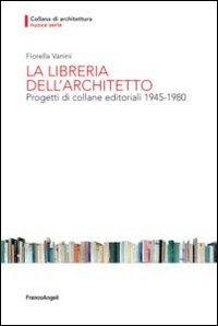 La libreria dell'architetto. Progetti di collane editoriali (1945-1980)