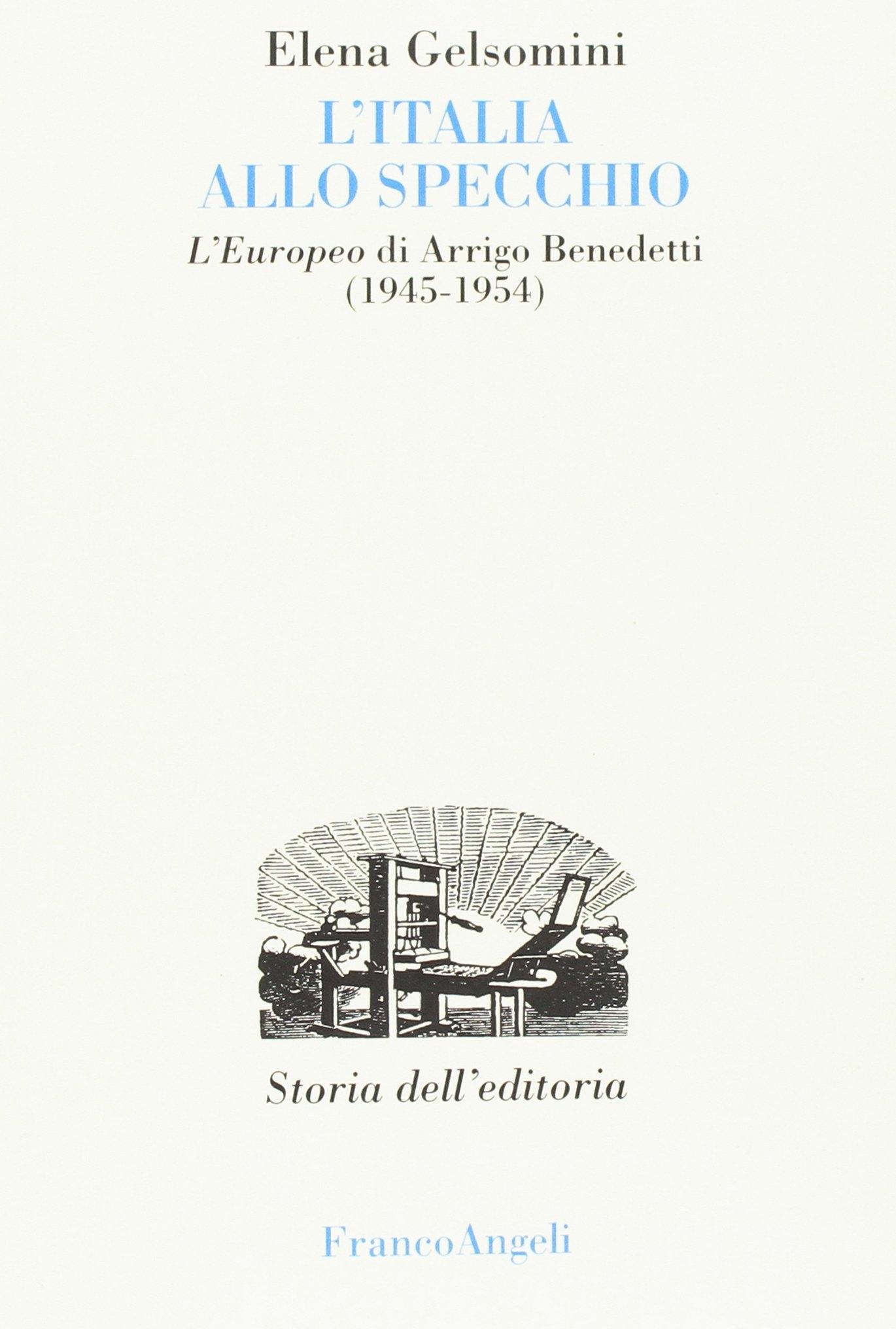 L'Italia allo specchio. L'Europeo di Arrigo Benedetti (1945-1954).