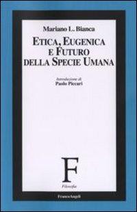 Etica, eugenica e futuro della specie umana
