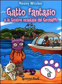 Gatto Fantasio e le giostre incantate del Girobaffo.