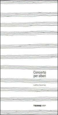 Concerto per alberi. Ediz. illustrata