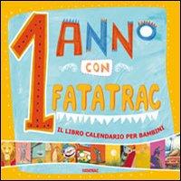 1 anno con Fatatrac. Il libro calendario per bambini (2012). Con stickers.
