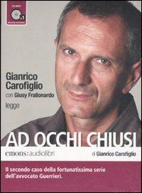 Ad occhi chiusi letto da Gianrico Carofiglio. Audiolibro. CD Audio formato MP3