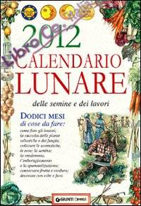 Calendario lunare delle semine e dei lavori 2012.