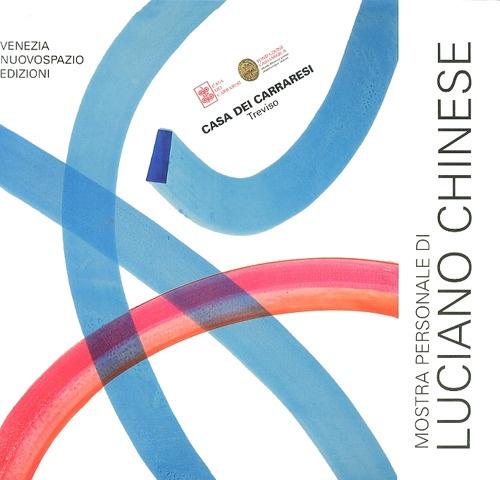 Mostra Personale di Luciano Chinese. [Ed. Italiana, Inglese e Russa.].