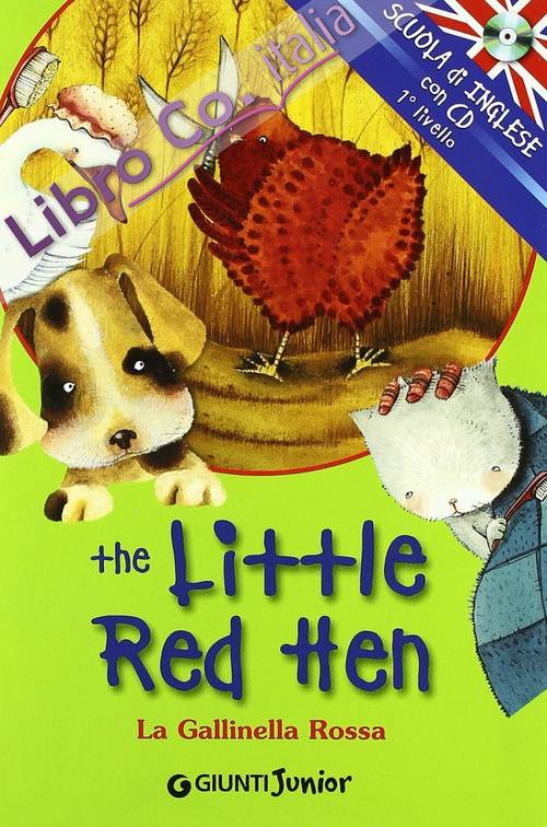 The little red hen-La gallinella rossa. Con CD Audio