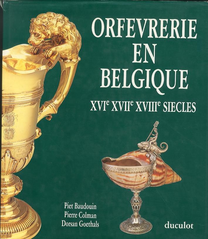 Orfevrerie en Belgique. XVI-XVII-XVII siècles.