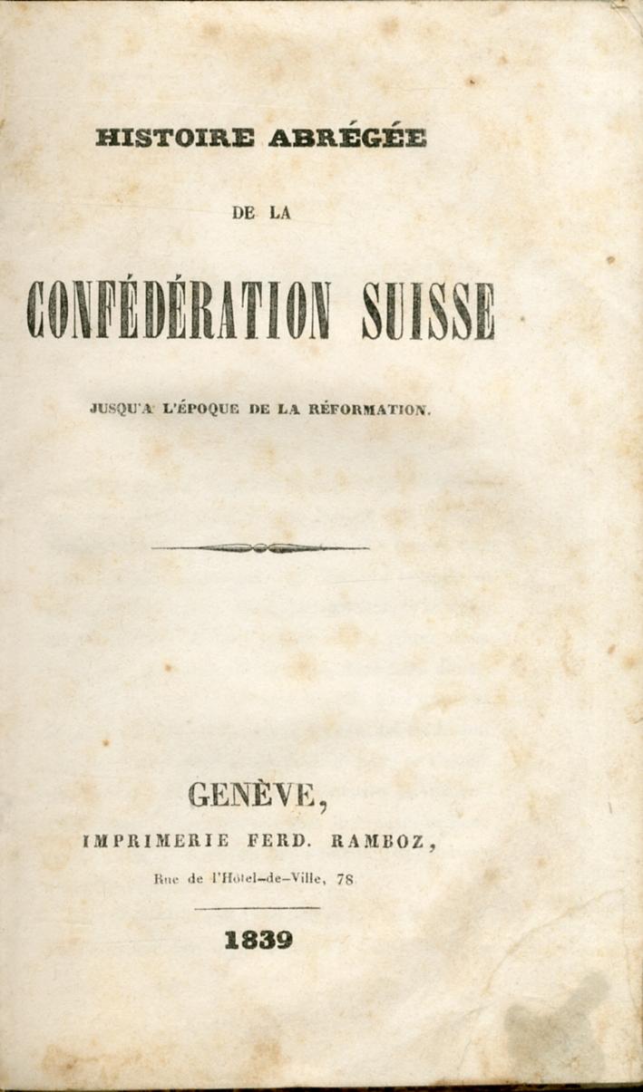 Histoire abrègè del la confèdèration suisse jusqu'a l'èpoque de la rèformation