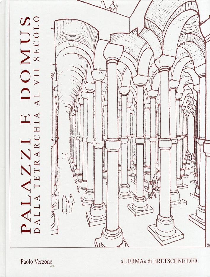 Palazzi e Domus dalla tetrarchia al VII secolo