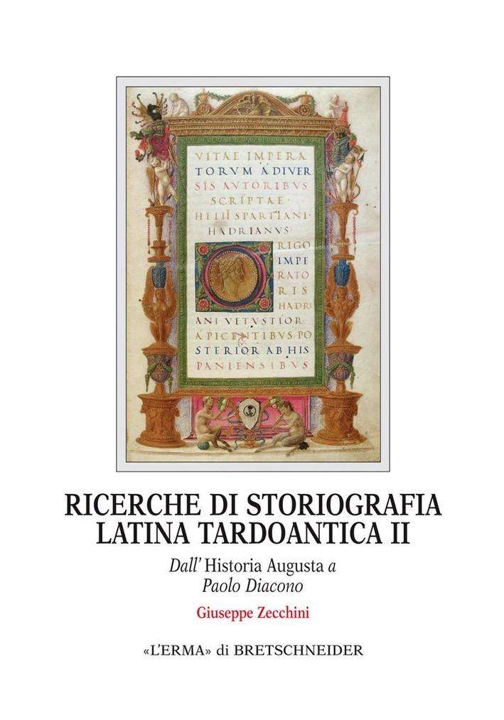 Ricerche di storiografia latina tardoantica. Vol. 2: Dall'Historia Augusta a Paolo Diacono