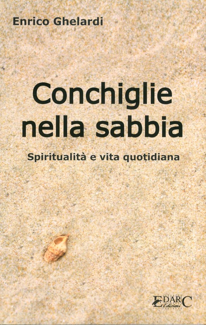 Conchiglie nella sabbia. Spiritualità e vita quotidiana.