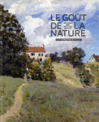 Le goût de la nature. Paysages des XIXè et XXème siècles.