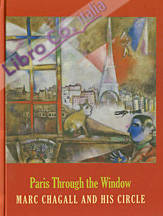 Paris through the window. marc chagall and his circle.
