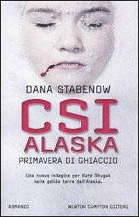 CSI Alaska. Primavera di ghiaccio.