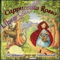 Cappuccetto rosso. Libro pop-up. Ediz. illustrata