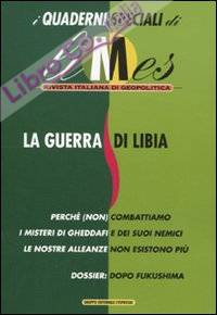 La guerra di Libia. I quaderni speciali di Limes. Rivista italiana di geopolitica. Vol. 2: La guerra di Libia