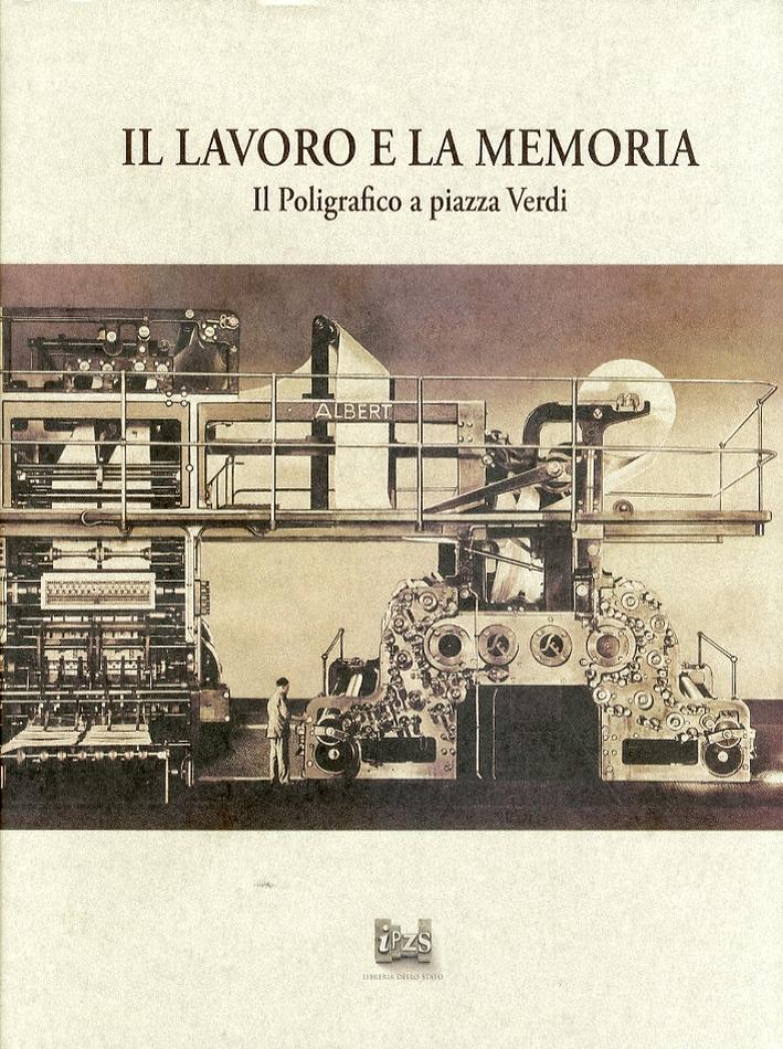 Il Lavoro e la Memoria. Il Poligrafico a Piazza Verdi.