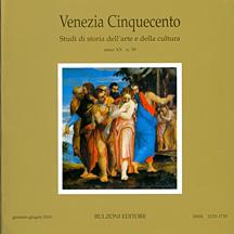 Venezia Cinquecento. Studi di storia dell'arte e della cultura. 39. XX. 2010. Gennaio-Giugno