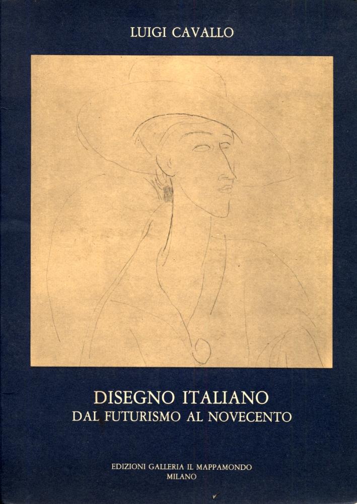 Disegno italiano. Dal futurismo al novecento.