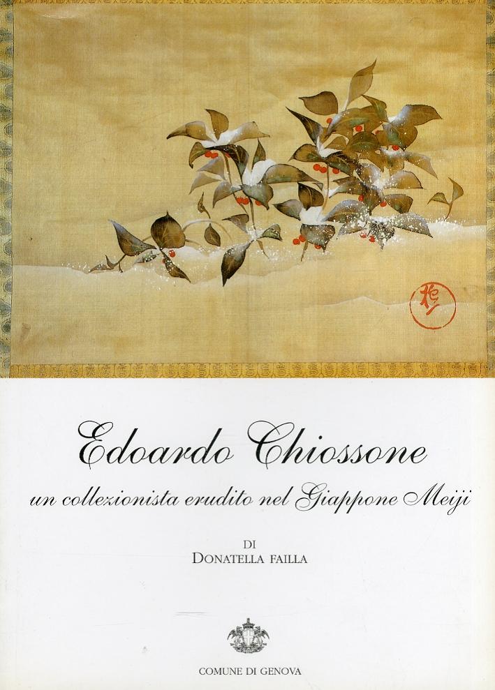 Edoardo Chiossone: Un Collezionista Erudito Nel Giappone Meiji.