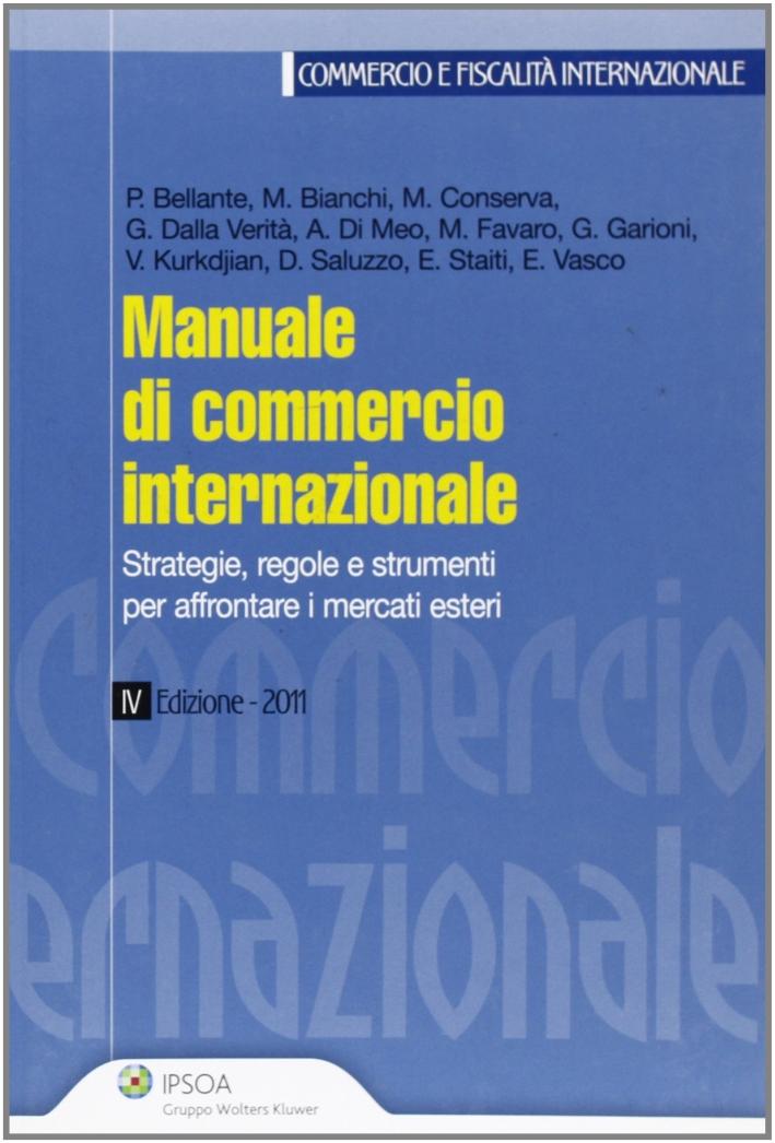 Manuale di commercio internazionale. Strategie, regole e strumenti per affrontare i mercati esteri.