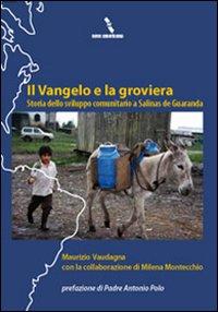 Il vangelo e la groviera. Storia dello sviluppo comunitario a Salinas de Guaranda.
