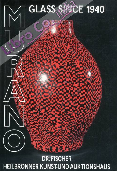 Murano Glass Since 1940. An Important Private Collection. 16 October 1998.