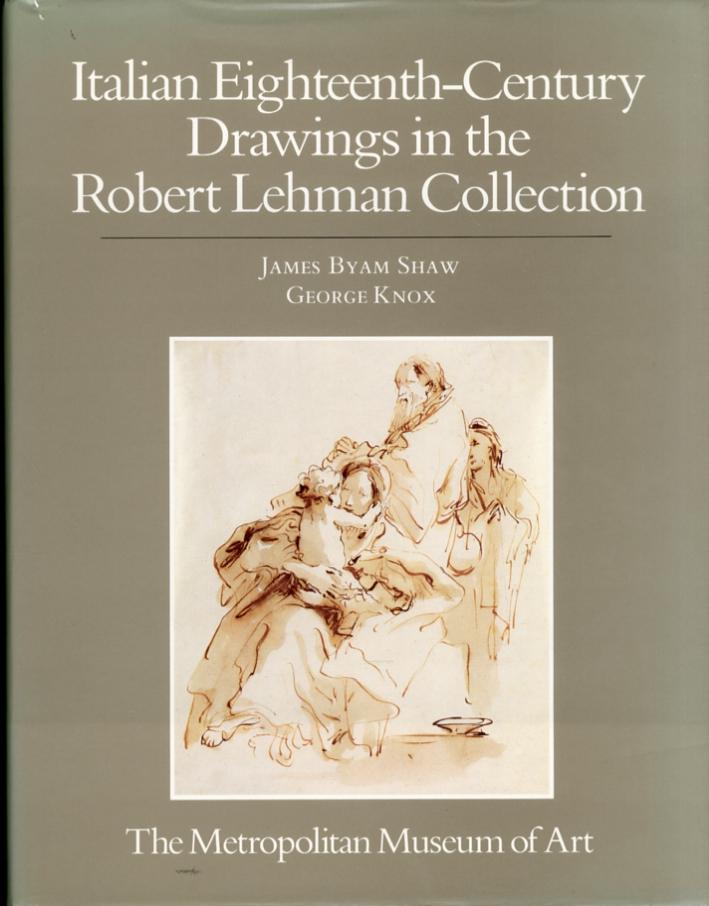 The Robert Lehman Collection. Vi. Italian Eighteenth Century Drawings.