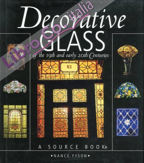 Decorative Glass of the 19th and Early 20th Centuries.