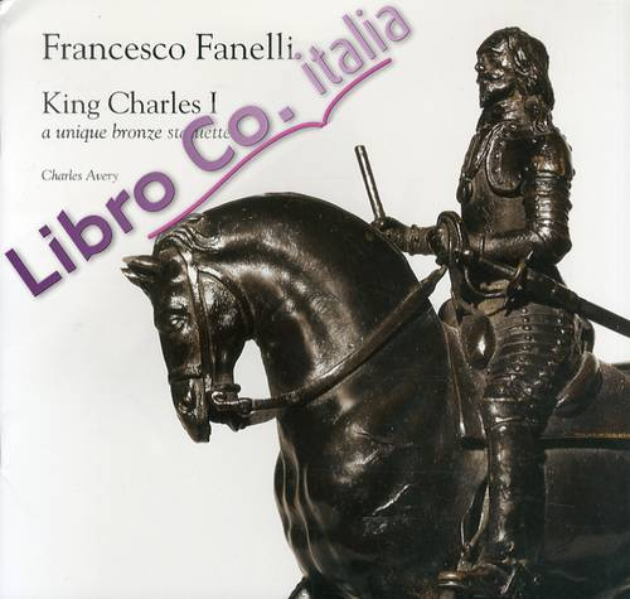 Francesco Fanelli. King Charles I. A unique bronze statuette.