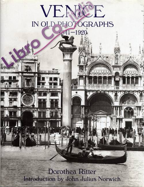 Venice in old photographs 1841-1920.