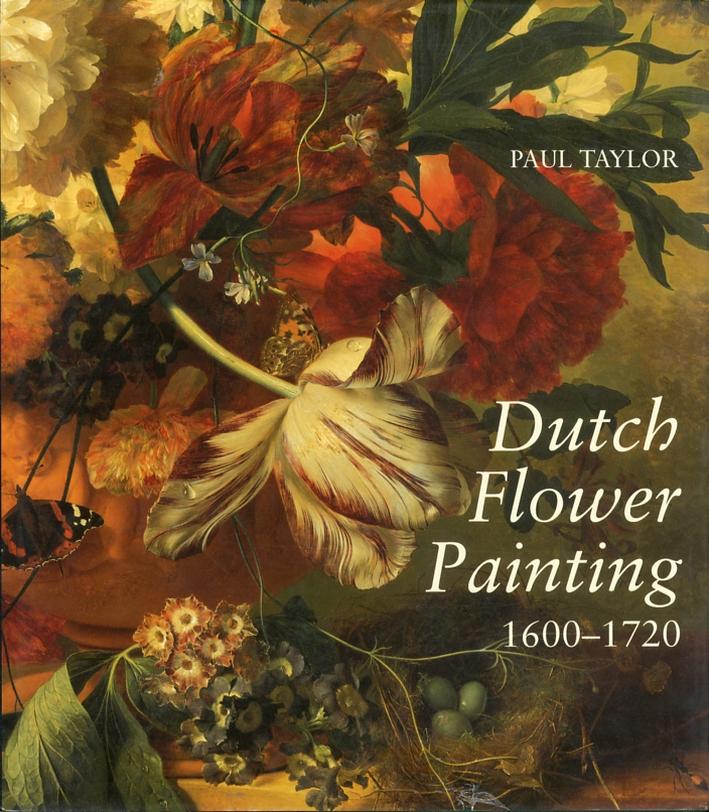 Dutch Flower Painting 1600-1720.