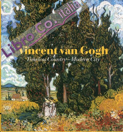 Vincent van Gogh. Timeless country. Modern city.