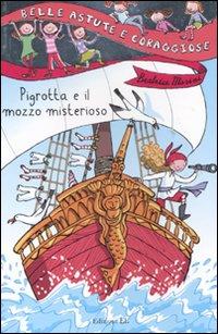 Pigrotta e il mozzo misterioso. Ediz. illustrata