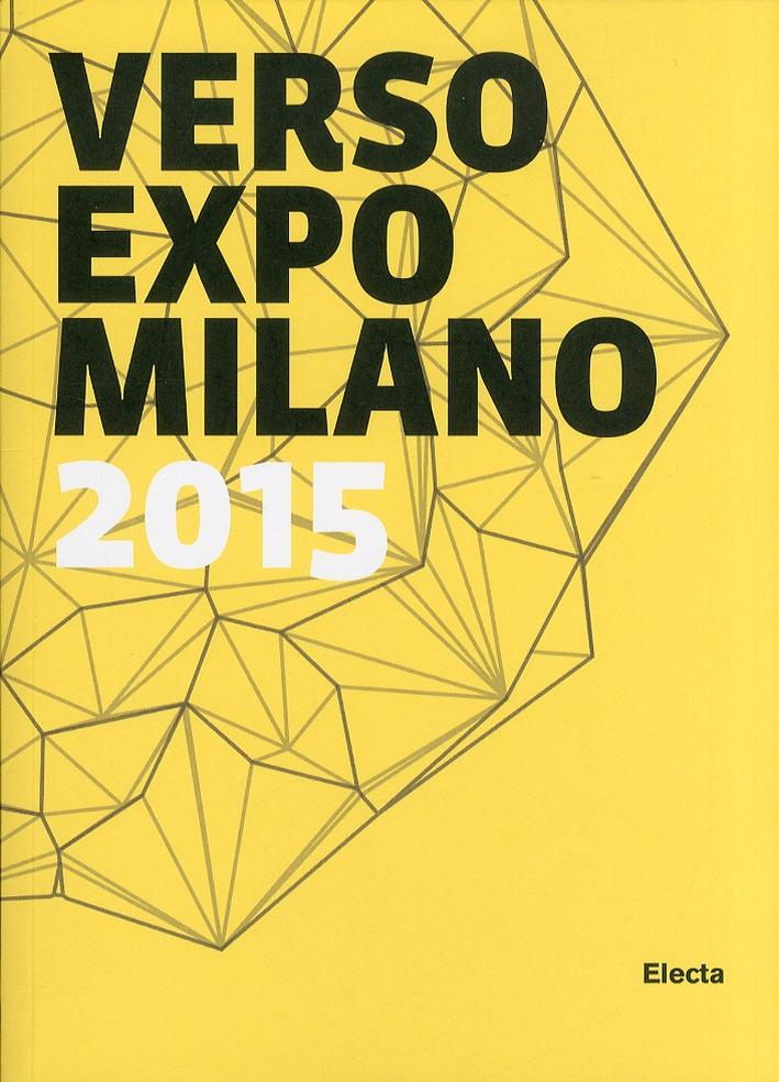Verso Expo Milano 2015. [Ed. Italiana e Inglese]