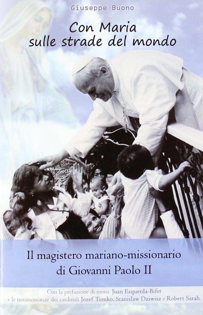 Con Maria sulle strade del mondo. Il magistero mariano-missionario di Giovanni Paolo II.