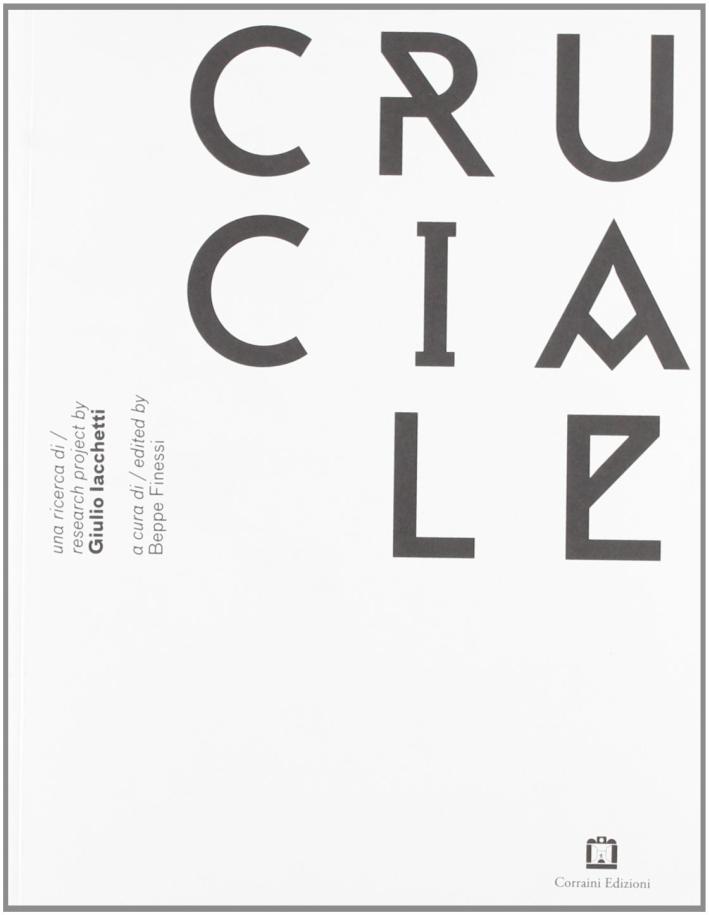 Cruciale. Progetto di Giulio Iacchetti. Ediz. italiana e inglese