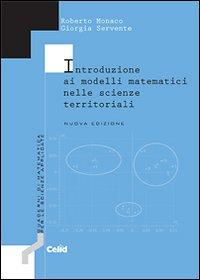 Introduzione ai modelli matematici nelle scienze territoriali.