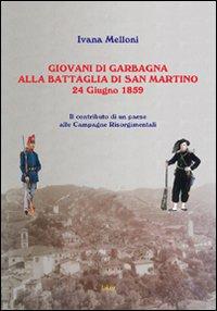 Giovani di Garbagna alla battaglia di San Martino. Il contributo di un paese alle campagne risorgimentali