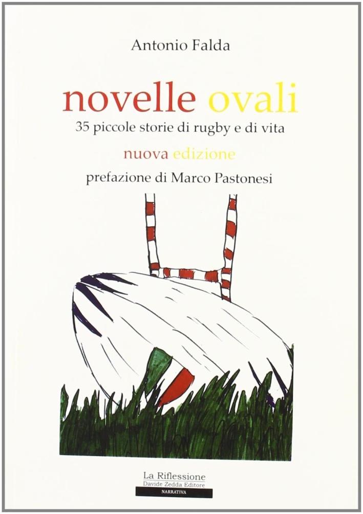 Novelle ovali. 35 piccole storie di rugby e di vita.