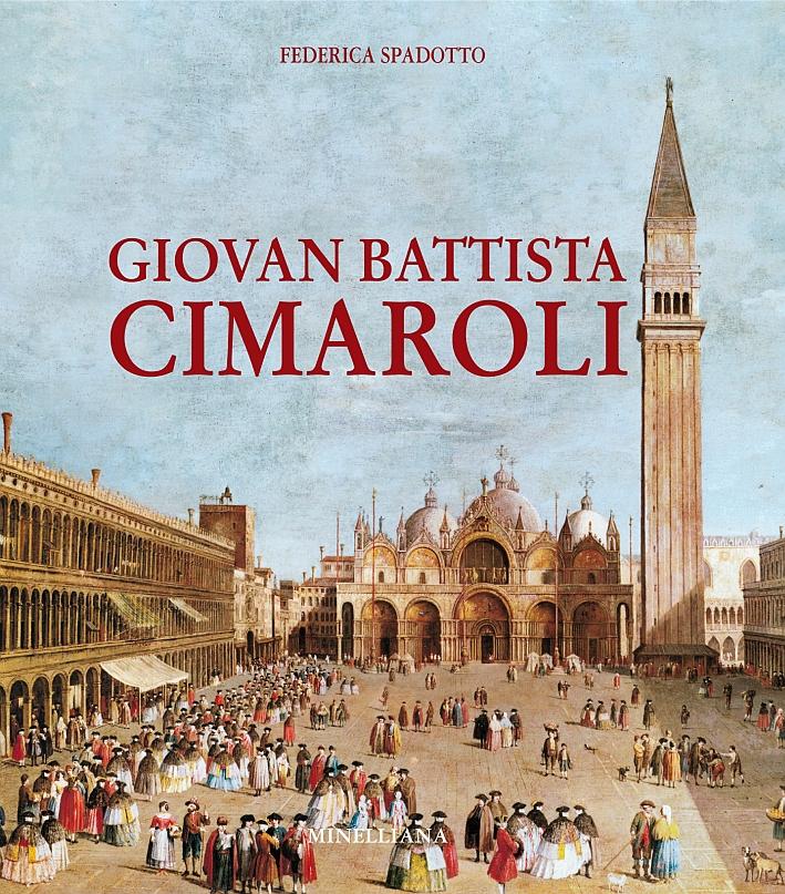 Giovan Battista Cimaroli. (Salò, 1687 - Venezia 1771).