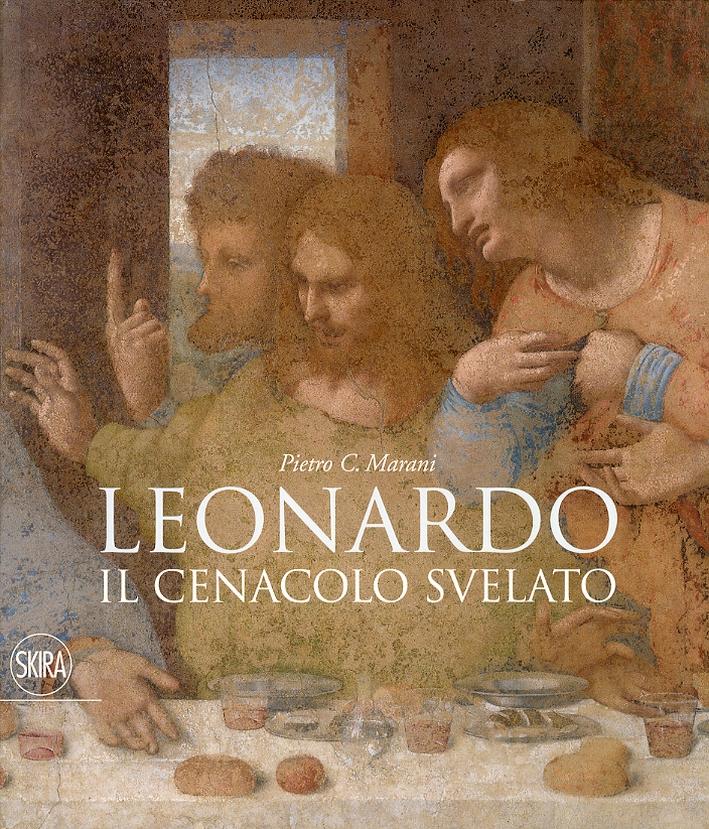 Leonardo. Il Cenacolo Svelato. [Ed. Italiana, Inglese e Francese]